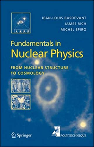 Fundamentals in Nuclear Physics: From Nuclear Structure to Cosmology (Advanced Texts in Physics S)